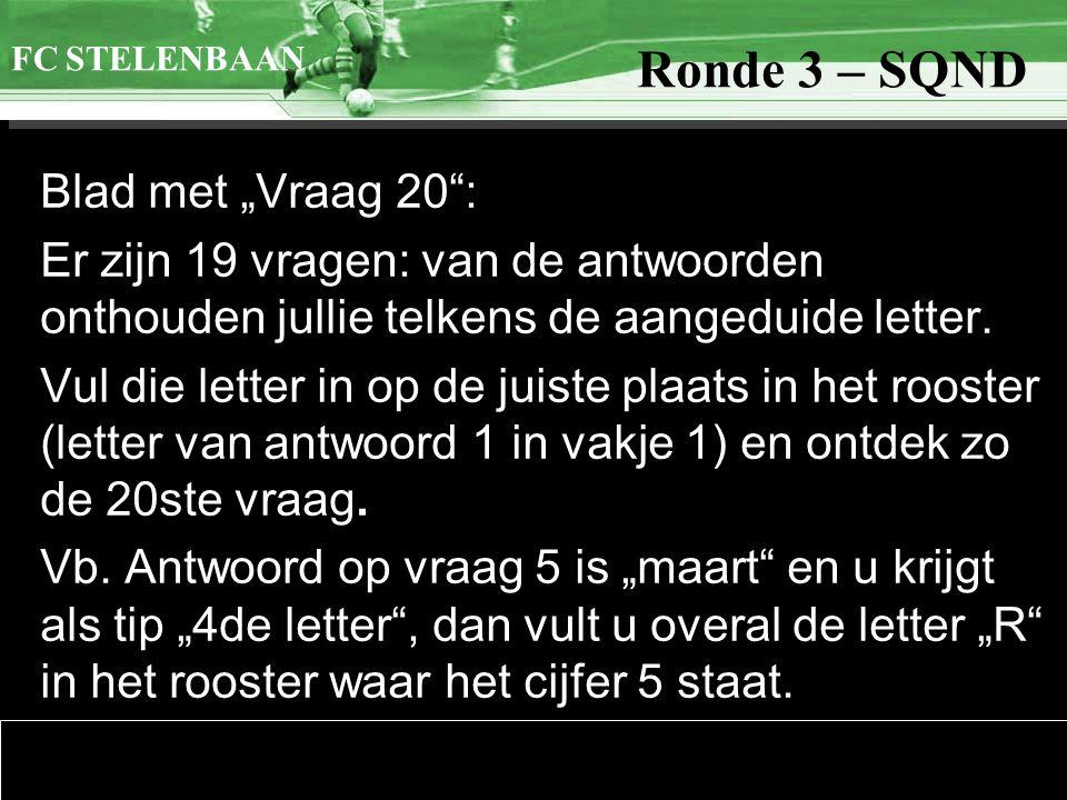 >>0 >>1 >> 2 >> 3 >> 4 >> Ronde 9 20. … FC STELENBAAN Ronde 3 – SQND