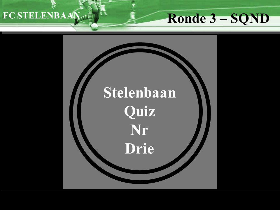 >>0 >>1 >> 2 >> 3 >> 4 >> Stelenbaan Quiz Nr Drie FC STELENBAAN Ronde 3 – SQND