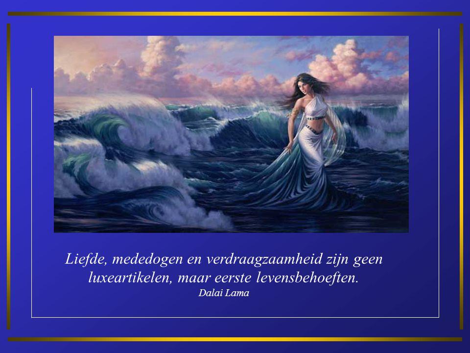 Liefde, mededogen en verdraagzaamheid zijn geen luxeartikelen, maar eerste levensbehoeften.