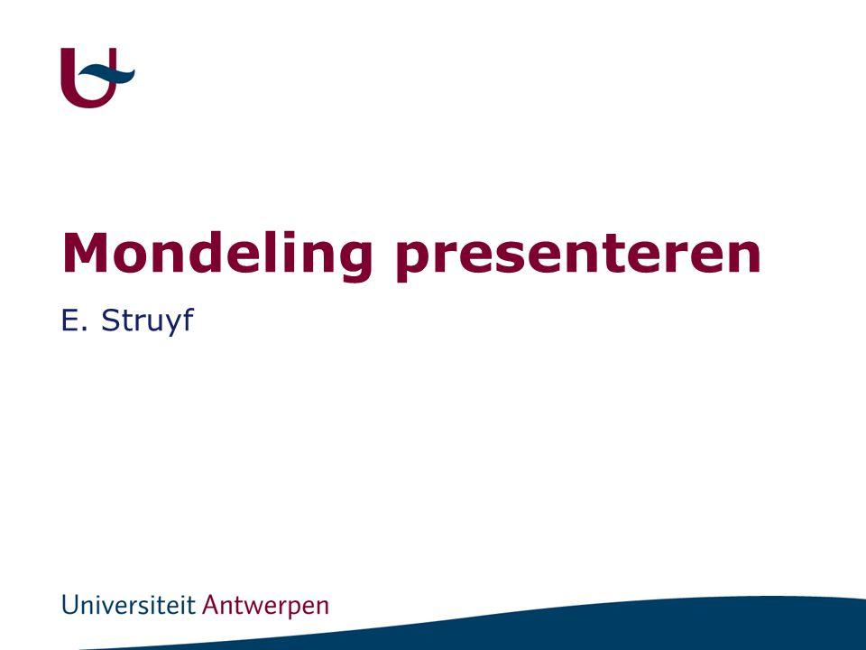 Mondeling presenteren E. Struyf