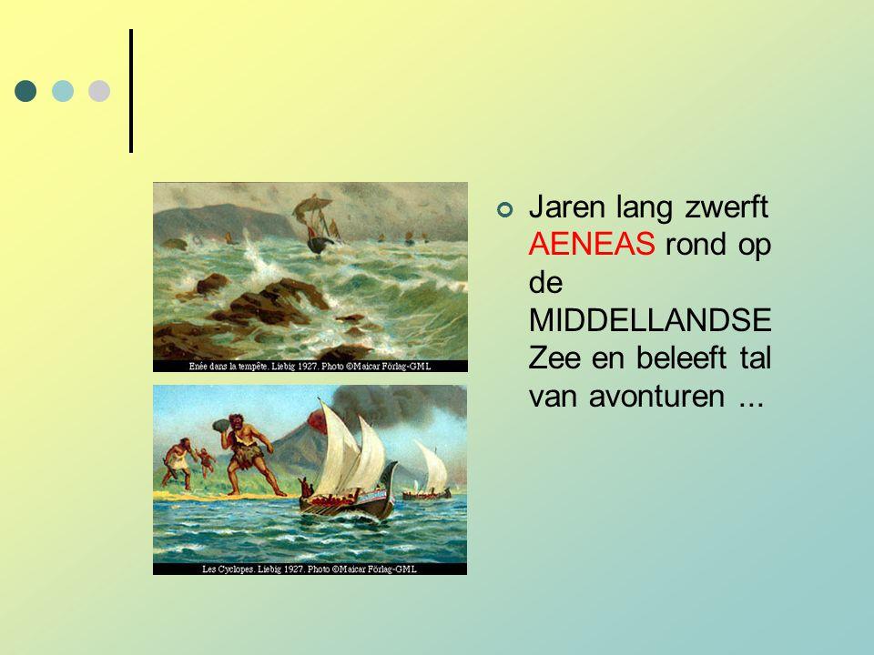 Jaren lang zwerft AENEAS rond op de MIDDELLANDSE Zee en beleeft tal van avonturen...