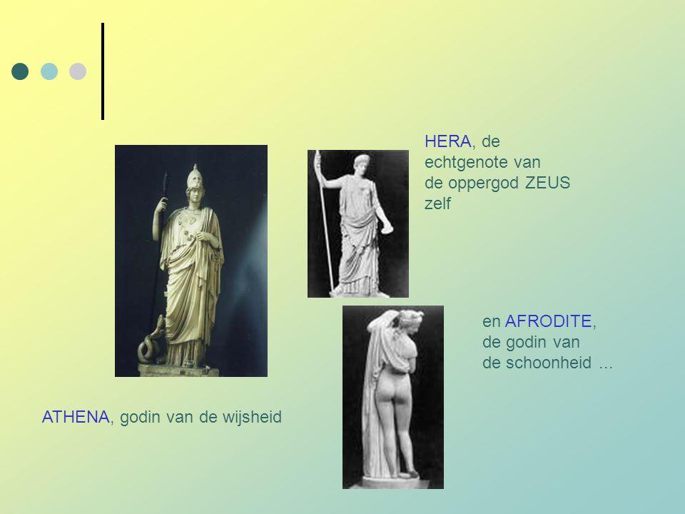 ATHENA, godin van de wijsheid HERA, de echtgenote van de oppergod ZEUS zelf en AFRODITE, de godin van de schoonheid...