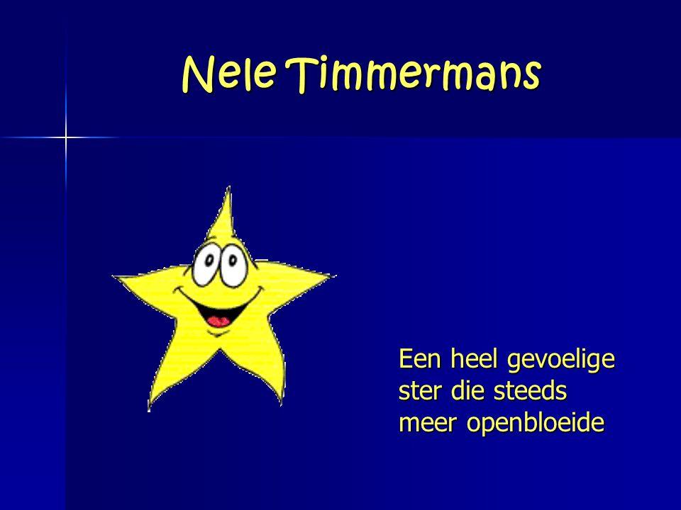 Nele Timmermans Een heel gevoelige ster die steeds meer openbloeide