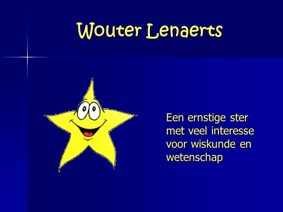 Wouter Lenaerts Een ernstige ster met veel interesse voor wiskunde en wetenschap