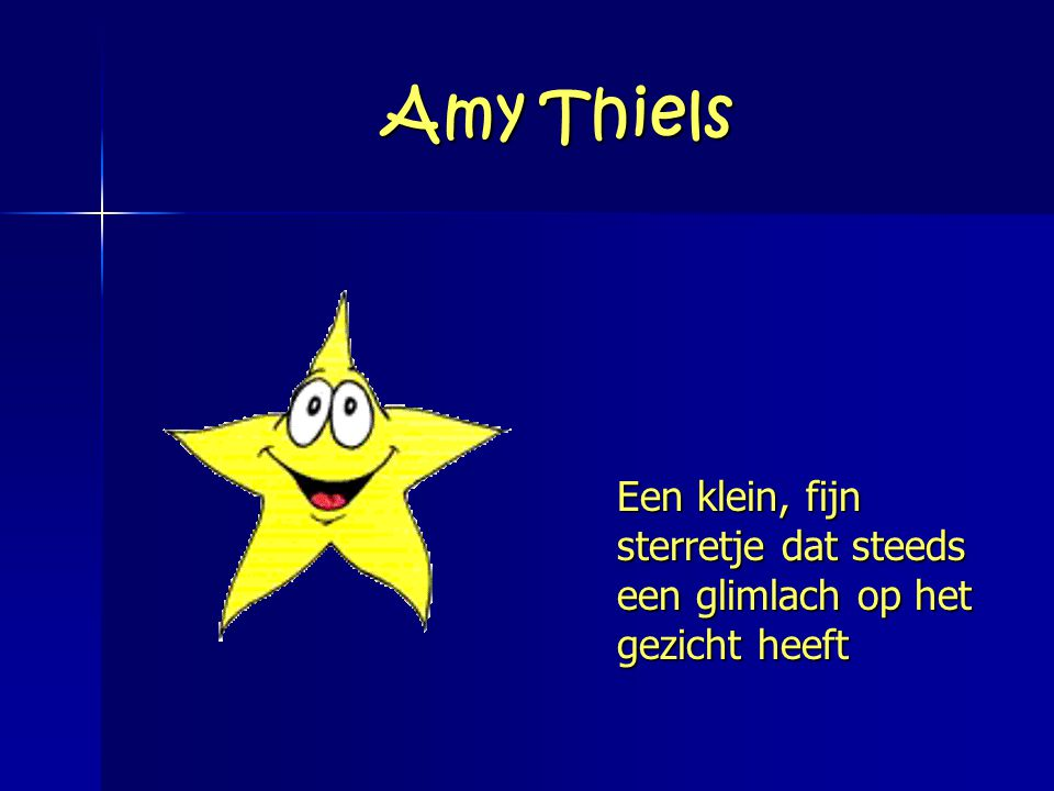 Amy Thiels Een klein, fijn sterretje dat steeds een glimlach op het gezicht heeft