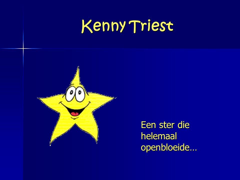 Kenny Triest Een ster die helemaal openbloeide…