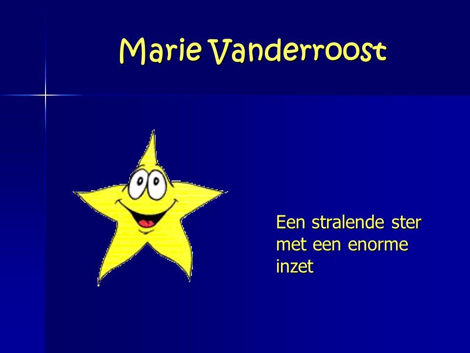 Marie Vanderroost Een stralende ster met een enorme inzet
