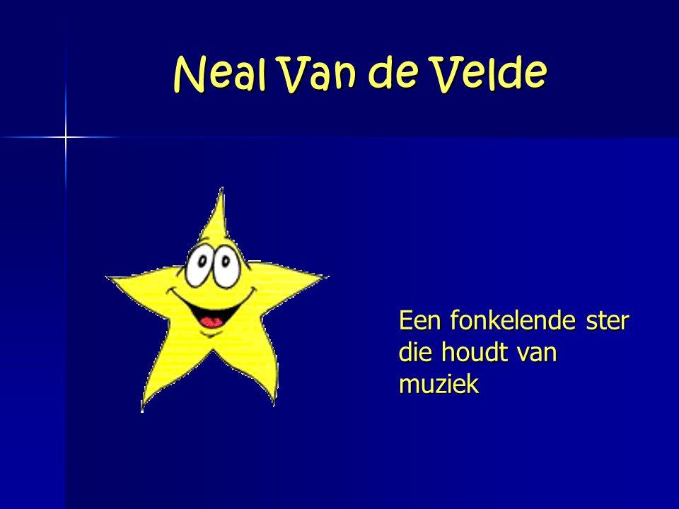 Neal Van de Velde Een fonkelende ster die houdt van muziek