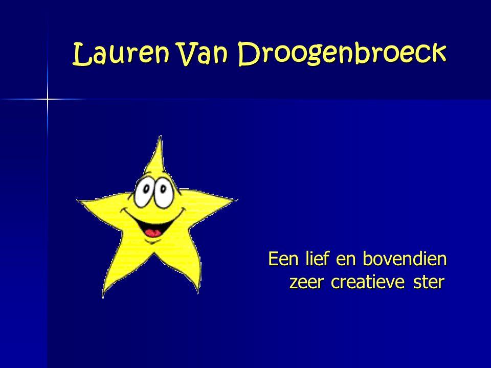 Lauren Van Droogenbroeck Een lief en bovendien zeer creatieve ster