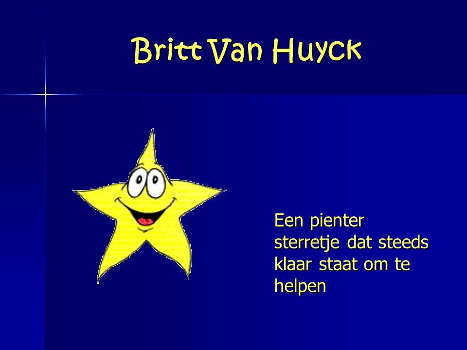 Britt Van Huyck Een pienter sterretje dat steeds klaar staat om te helpen