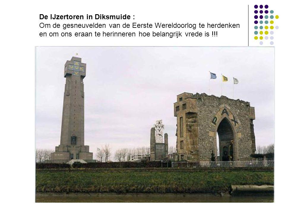 De IJzertoren in Diksmuide : Om de gesneuvelden van de Eerste Wereldoorlog te herdenken en om ons eraan te herinneren hoe belangrijk vrede is !!!