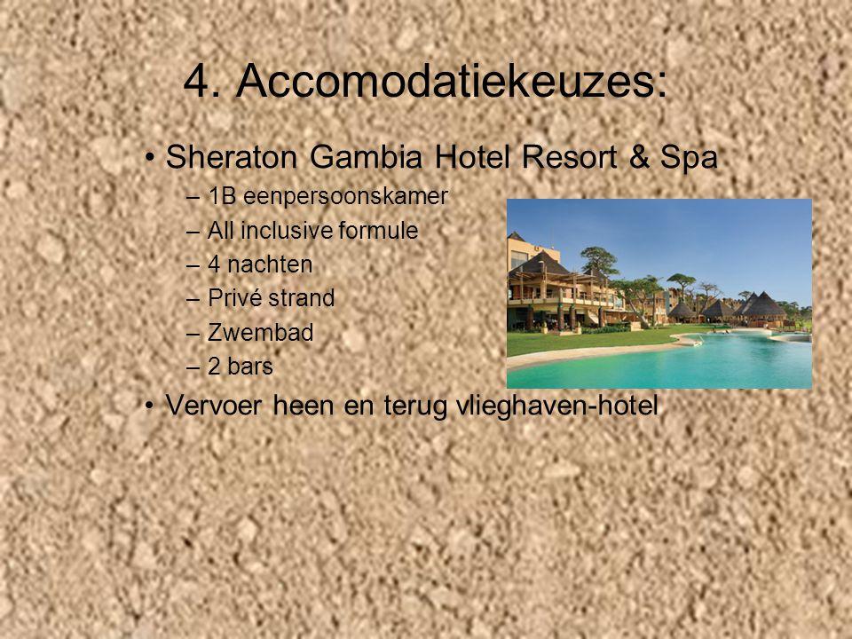 4. Accomodatiekeuzes: Sheraton Gambia Hotel Resort & Spa –1–1B eenpersoonskamer –A–All inclusive formule –4–4 nachten –P–Privé strand –Z–Zwembad –2–2
