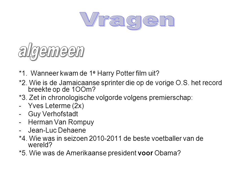 *1. Wanneer kwam de 1 e Harry Potter film uit. *2.