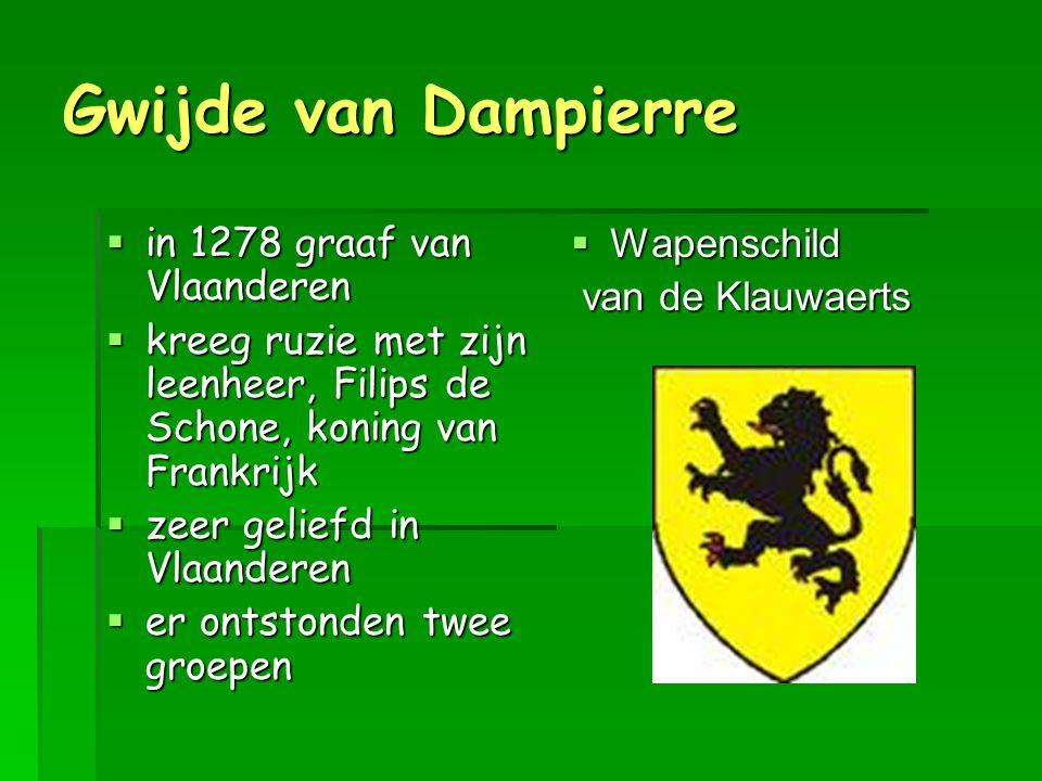 Filips de Schone  wilde graafschap Vlaanderen inlijven  besloot om Gwijde van Dampierre gevangen te zetten  mei 1301 deed Filips de Schone zijn intrede in Vlaanderen  Wapenschild van de Leliaerts