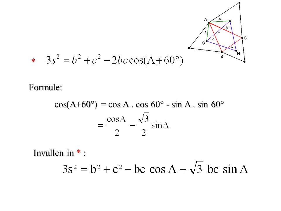 * Formule: cos(A+60°) = cos A. cos 60° - sin A. sin 60° cos(A+60°) = cos A. cos 60° - sin A. sin 60° Invullen in * :