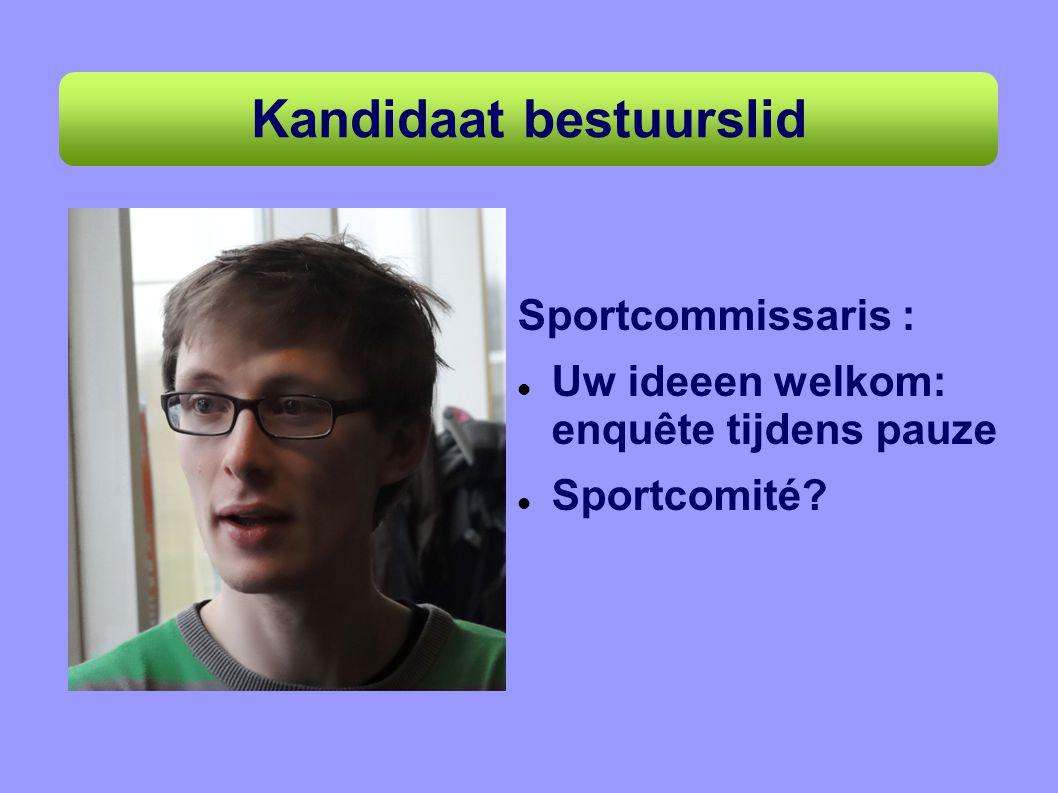 Kandidaat bestuurslid Sportcommissaris : Uw ideeen welkom: enquête tijdens pauze Sportcomité