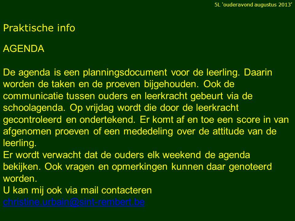 Praktische info AGENDA De agenda is een planningsdocument voor de leerling.