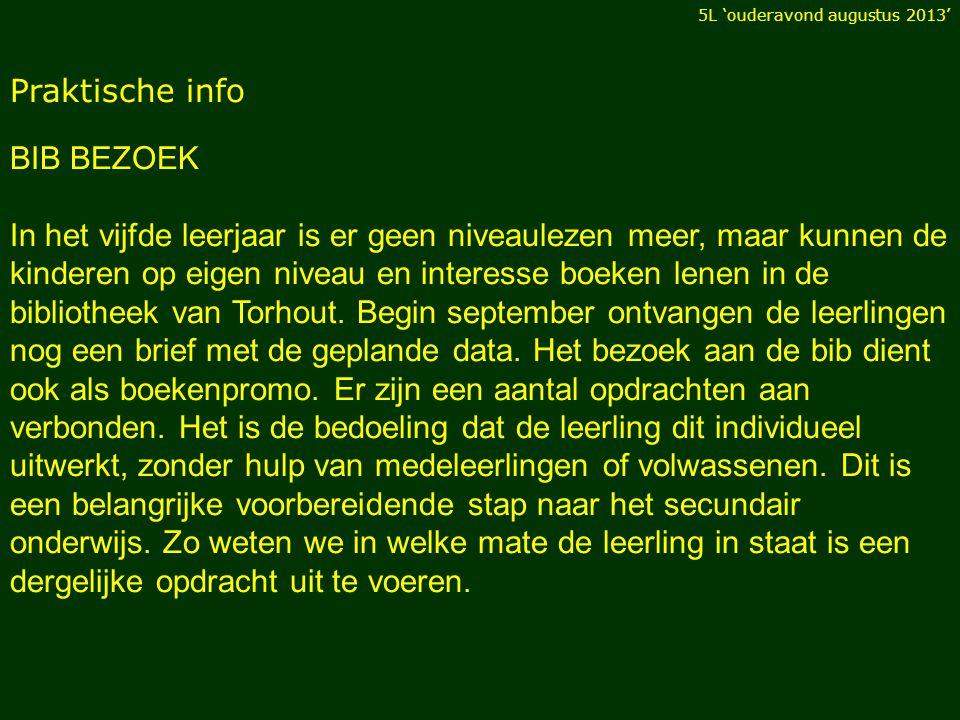 Praktische info BIB BEZOEK In het vijfde leerjaar is er geen niveaulezen meer, maar kunnen de kinderen op eigen niveau en interesse boeken lenen in de bibliotheek van Torhout.