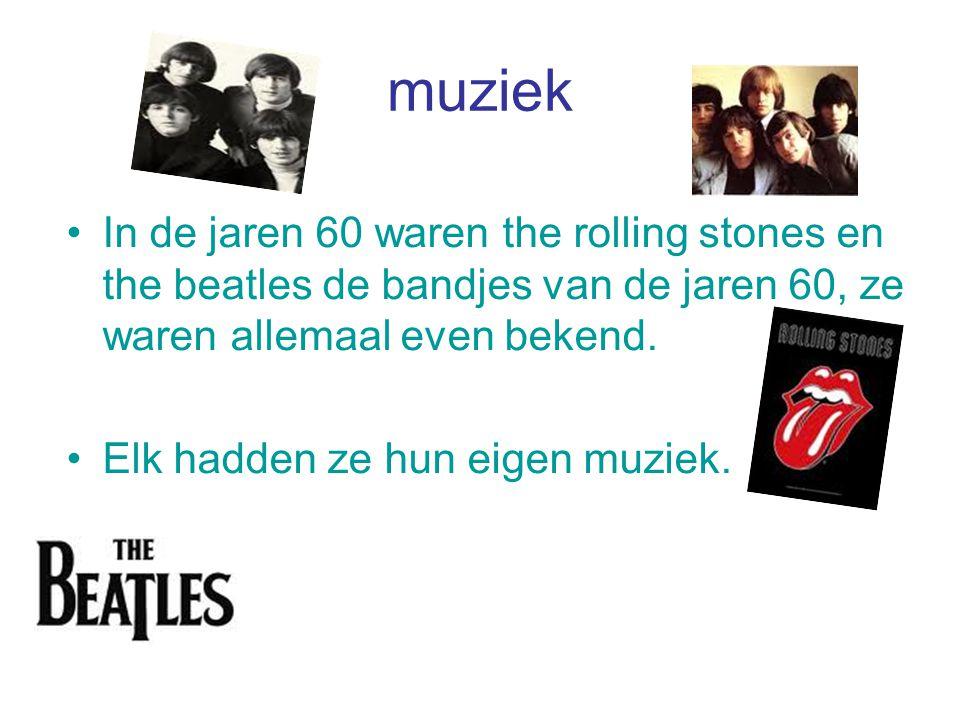 muziek In de jaren 60 waren the rolling stones en the beatles de bandjes van de jaren 60, ze waren allemaal even bekend. Elk hadden ze hun eigen muzie