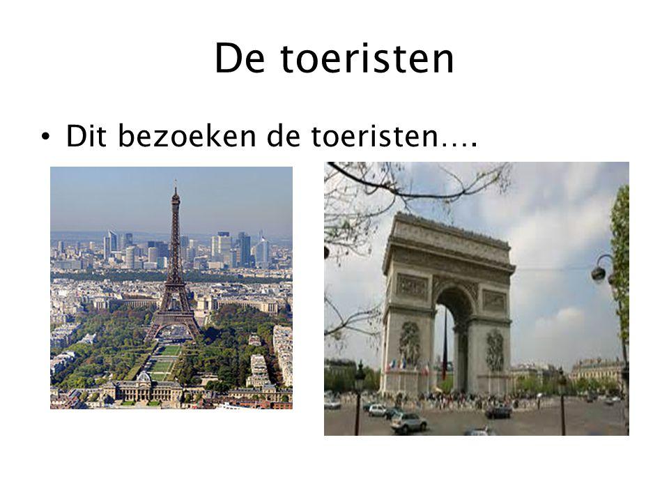 De toeristen Dit bezoeken de toeristen….