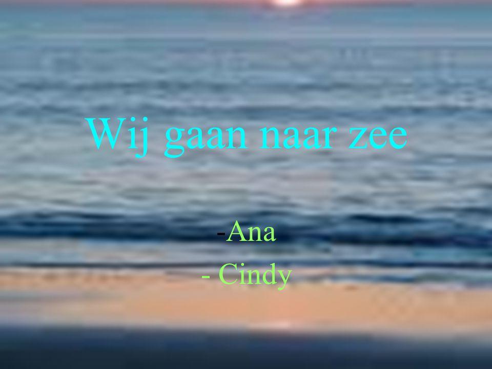 Wij gaan naar zee -Ana - Cindy