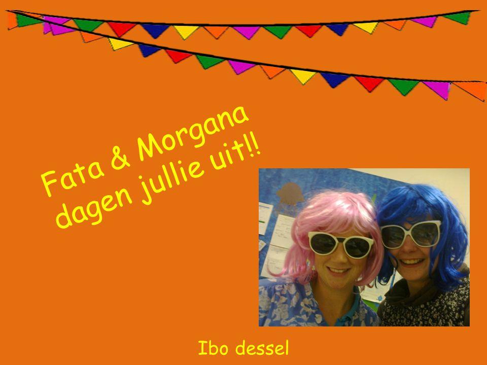 Fata & Morgana dagen jullie uit!!