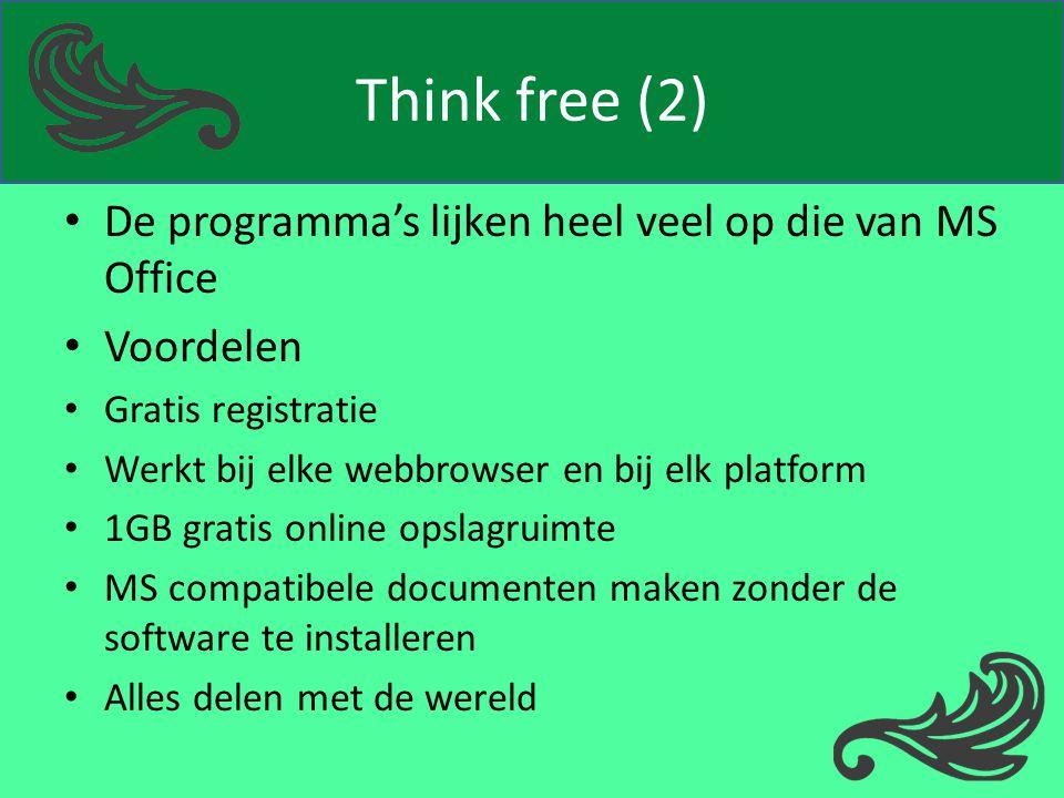 Think free (2) De programma's lijken heel veel op die van MS Office Voordelen Gratis registratie Werkt bij elke webbrowser en bij elk platform 1GB gra