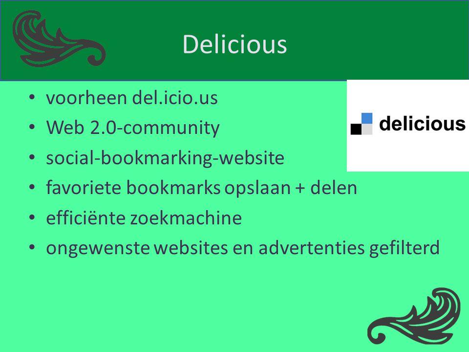 Delicious voorheen del.icio.us Web 2.0-community social-bookmarking-website favoriete bookmarks opslaan + delen efficiënte zoekmachine ongewenste webs