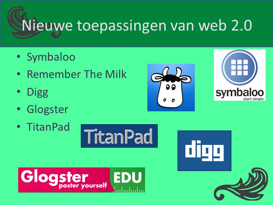 Nieuwe toepassingen van web 2.0 Symbaloo Remember The Milk Digg Glogster TitanPad
