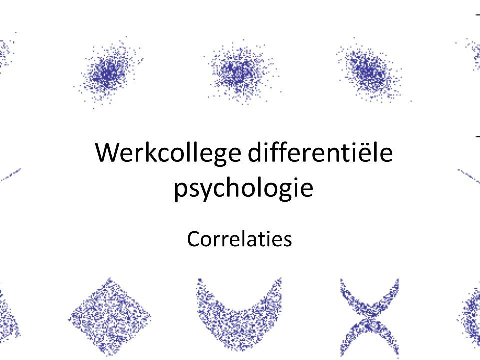 Werkcollege differentiële psychologie Correlaties