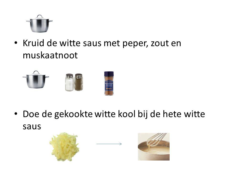 Kruid de witte saus met peper, zout en muskaatnoot Doe de gekookte witte kool bij de hete witte saus