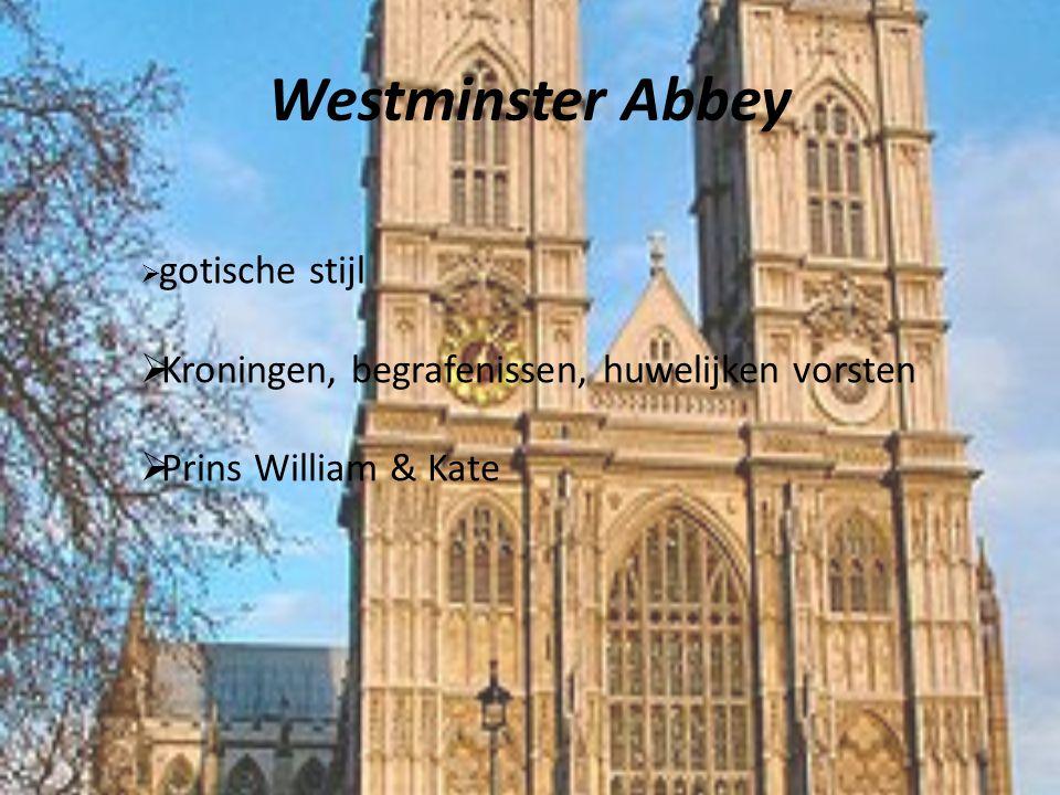 Westminster Abbey  gotische stijl  Kroningen, begrafenissen, huwelijken vorsten  Prins William & Kate