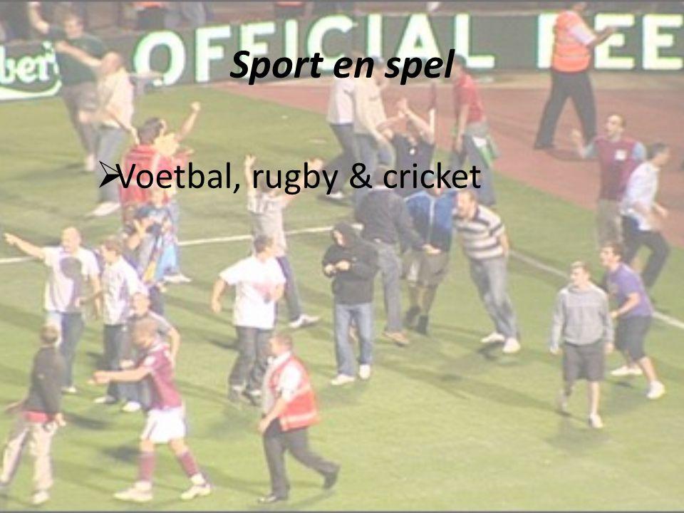 Sport en spel  Voetbal, rugby & cricket