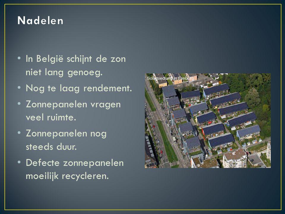 In België schijnt de zon niet lang genoeg. Nog te laag rendement. Zonnepanelen vragen veel ruimte. Zonnepanelen nog steeds duur. Defecte zonnepanelen