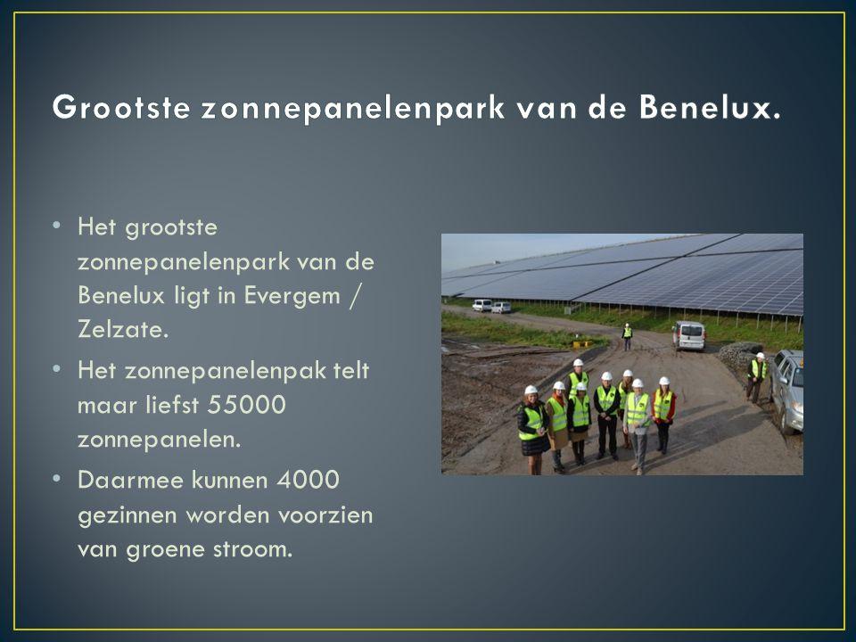 Het grootste zonnepanelenpark van de Benelux ligt in Evergem / Zelzate. Het zonnepanelenpak telt maar liefst 55000 zonnepanelen. Daarmee kunnen 4000 g