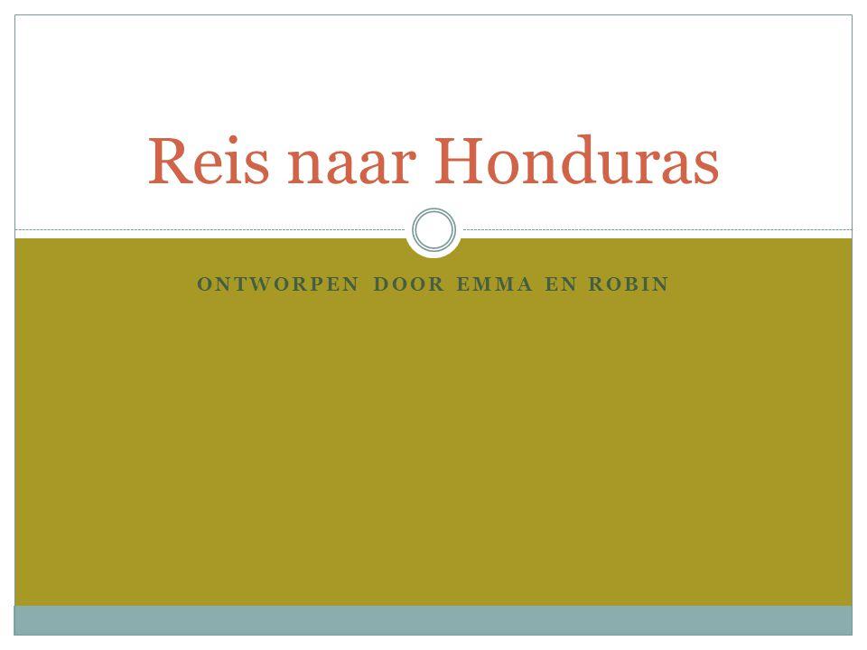 ONTWORPEN DOOR EMMA EN ROBIN Reis naar Honduras