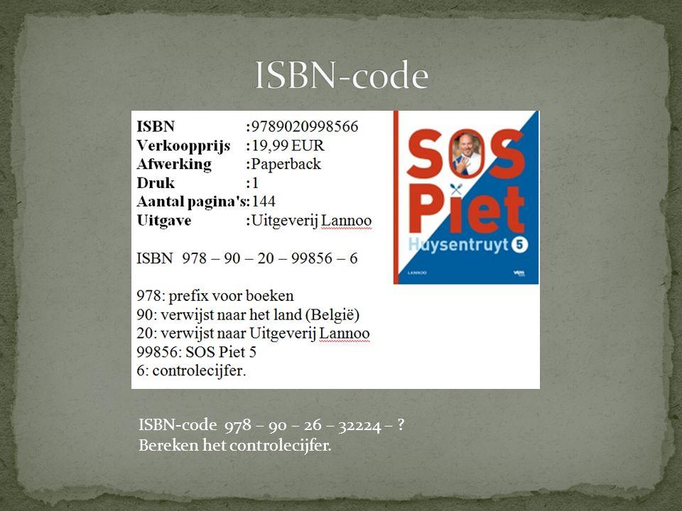 ISBN-code 978 – 90 – 26 – 32224 – ? Bereken het controlecijfer.