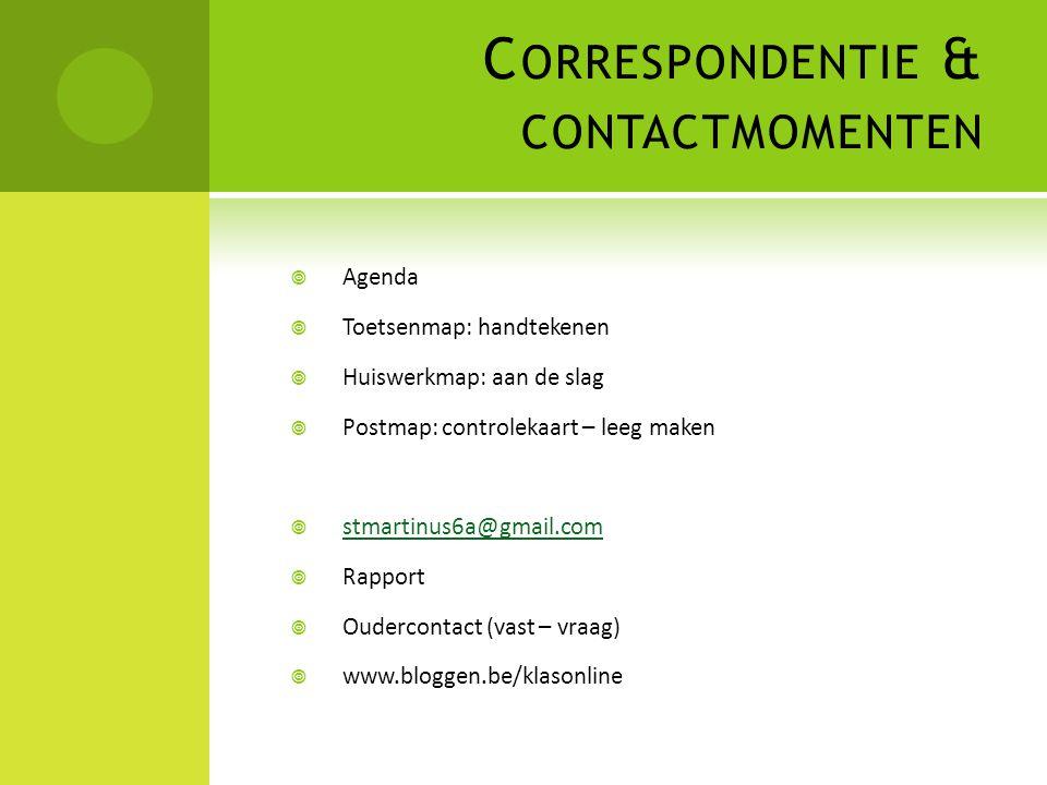 C ORRESPONDENTIE & CONTACTMOMENTEN  Agenda  Toetsenmap: handtekenen  Huiswerkmap: aan de slag  Postmap: controlekaart – leeg maken  stmartinus6a@