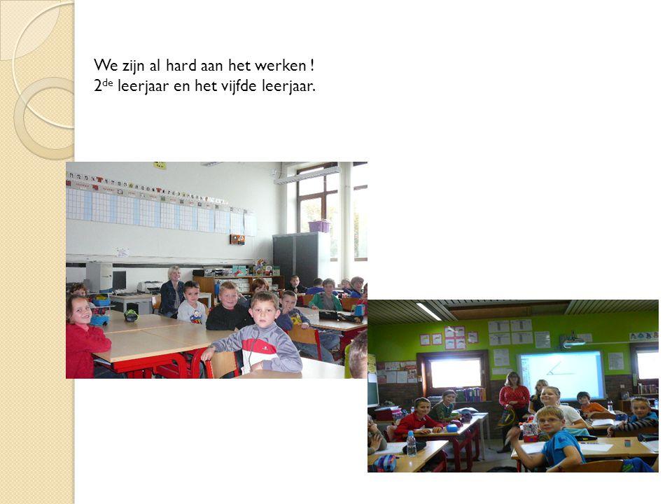 We zijn al hard aan het werken ! 2 de leerjaar en het vijfde leerjaar.