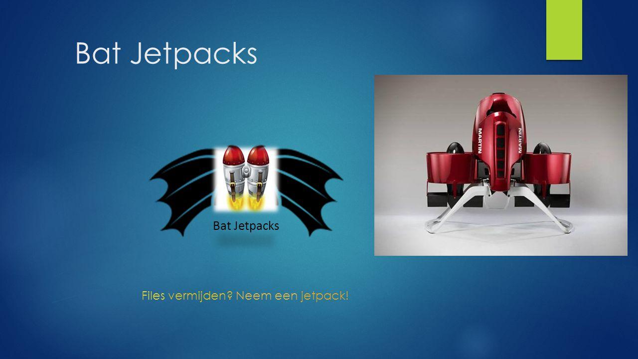 Bat Jetpacks Files vermijden Neem een jetpack!