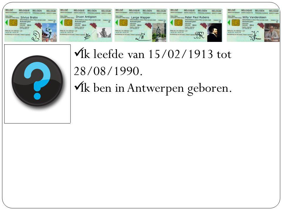 Ik ben in Antwerpen geboren.
