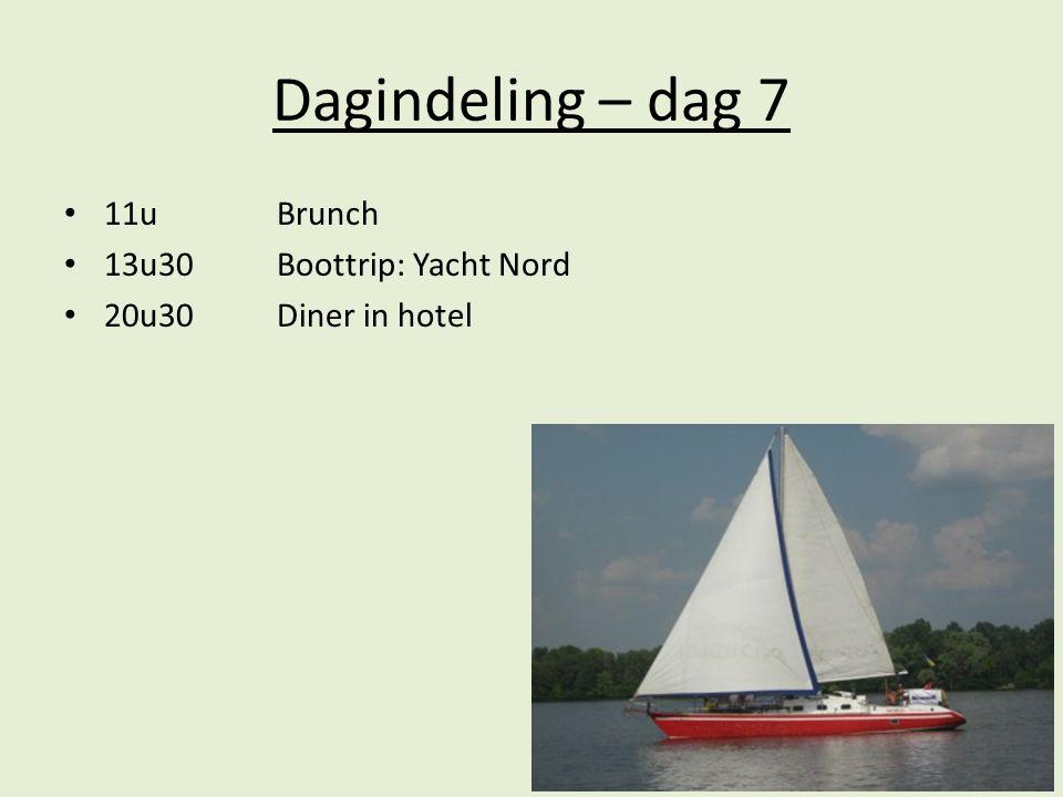 Dagindeling – dag 7 11uBrunch 13u30Boottrip: Yacht Nord 20u30Diner in hotel