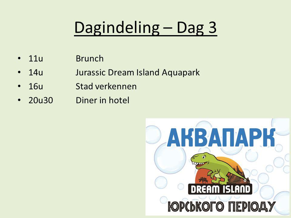 Dagindeling – Dag 3 11uBrunch 14uJurassic Dream Island Aquapark 16u Stad verkennen 20u30Diner in hotel