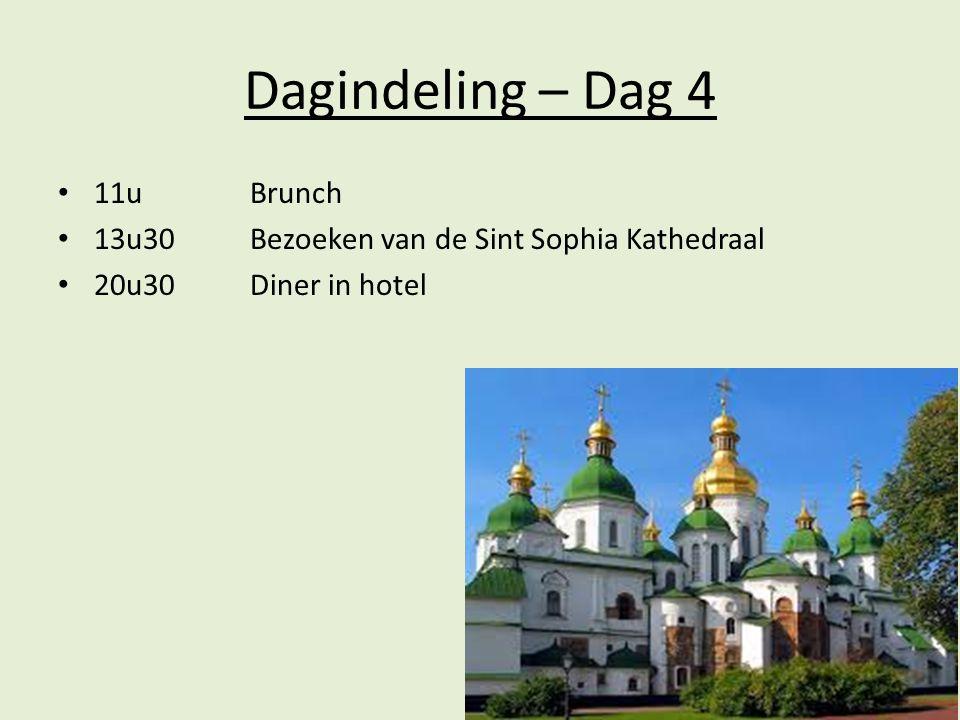 Dagindeling – Dag 4 11uBrunch 13u30Bezoeken van de Sint Sophia Kathedraal 20u30Diner in hotel