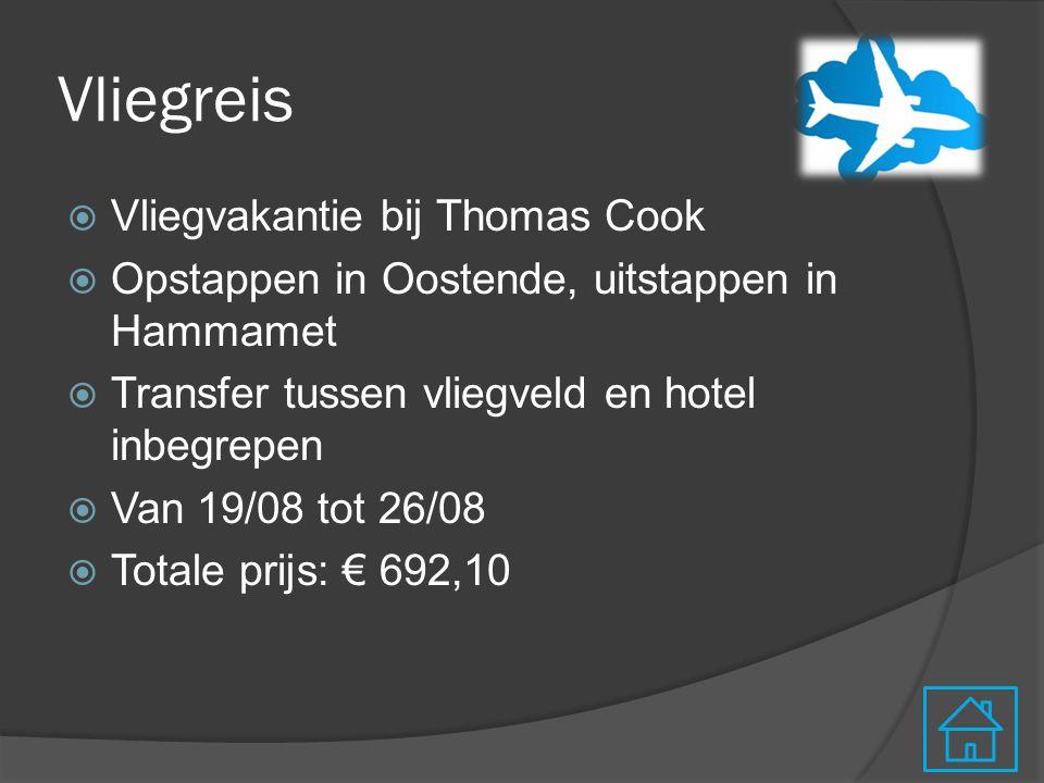 Vliegreis  Vliegvakantie bij Thomas Cook  Opstappen in Oostende, uitstappen in Hammamet  Transfer tussen vliegveld en hotel inbegrepen  Van 19/08 tot 26/08  Totale prijs: € 692,10
