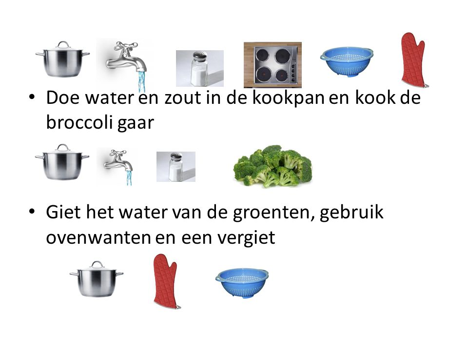 Doe water en zout in de kookpan en kook de broccoli gaar Giet het water van de groenten, gebruik ovenwanten en een vergiet