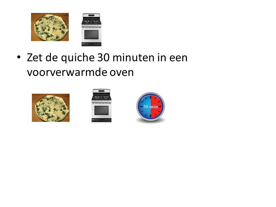 Zet de quiche 30 minuten in een voorverwarmde oven