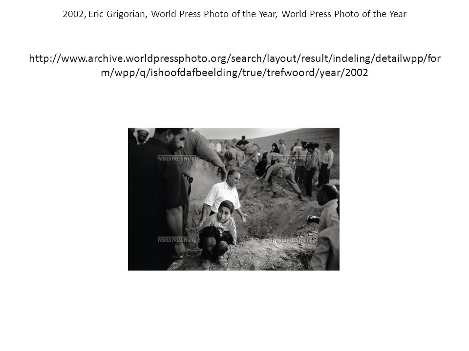 2002, Eric Grigorian, World Press Photo of the Year, World Press Photo of the Year http://www.archive.worldpressphoto.org/search/layout/result/indelin