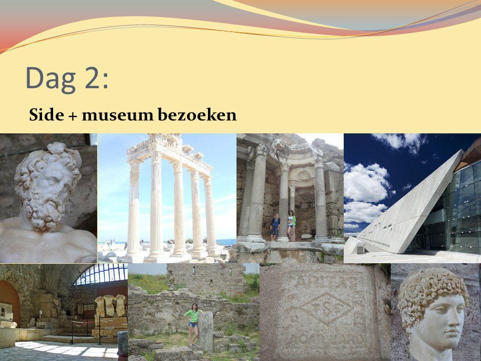 Dag 2: Side + museum bezoeken