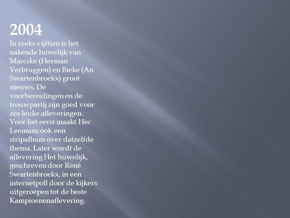 2003 Maurice (Tuur De Weert) komt bij Pascalleke (Danni Heylen) aankloppen in reeks veertien, tot de grote spijt van Boma (Marijn Devalck), mijn gedac